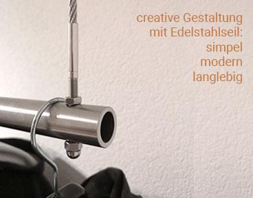 mit Edelstahlseilen sind creative Gestaltungsideen umsetzbar, hier das Beispiel einer abgehängten Garderobenstange