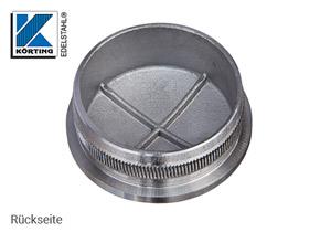 Endkappe leicht gewölbt aus Hohlguss mit Rändelung für Edelstahlrohr 48,3x2,0 mm - Rückseite